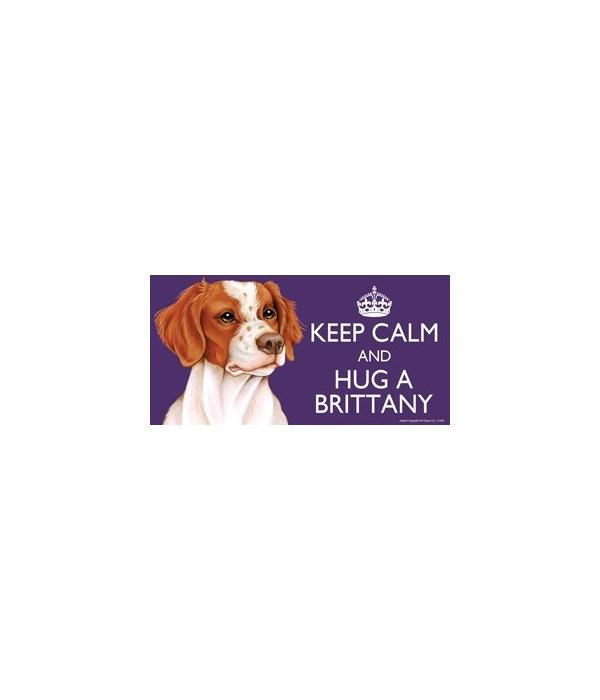 Keep Calm and Hug a Brittany 4x8 Car Mag