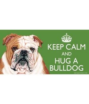 Keep Calm and Hug a Bulldog 4x8 Car Magn