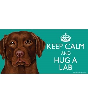 Keep Calm and Hug a Chocolate Lab 4x8 Ca