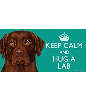 Keep Calm and Hug a Chocolate Lab 4x8 Ca