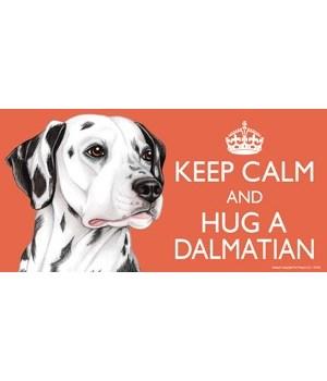 Keep Calm and Hug a Dalmatian 4x8 Car Ma