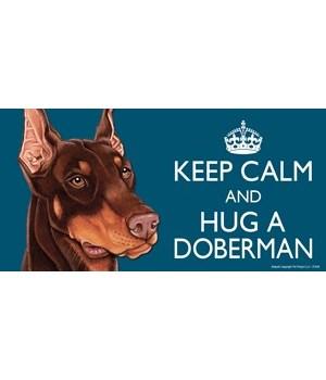 Keep Calm and Hug a Doberman 4x8 Car Mag
