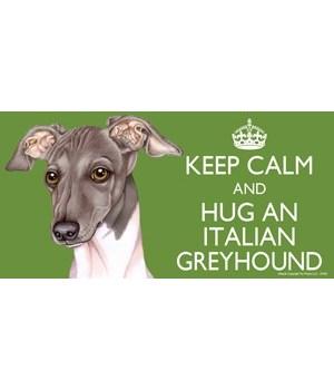 Keep Calm and Hug an Italian Greyhound 4