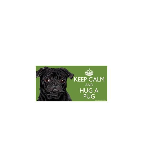 Keep Calm and Hug a Pug (black) 4x8 Car