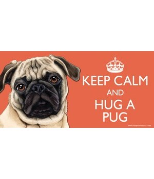 Keep Calm and Hug a Pug (white) 4x8 Car