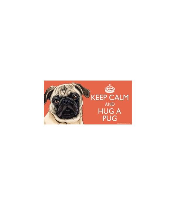 Keep Calm and Hug a Pug (white) 4x8 Car