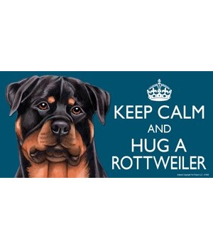Keep Calm and Hug a Rottweiler 4x8 Car M