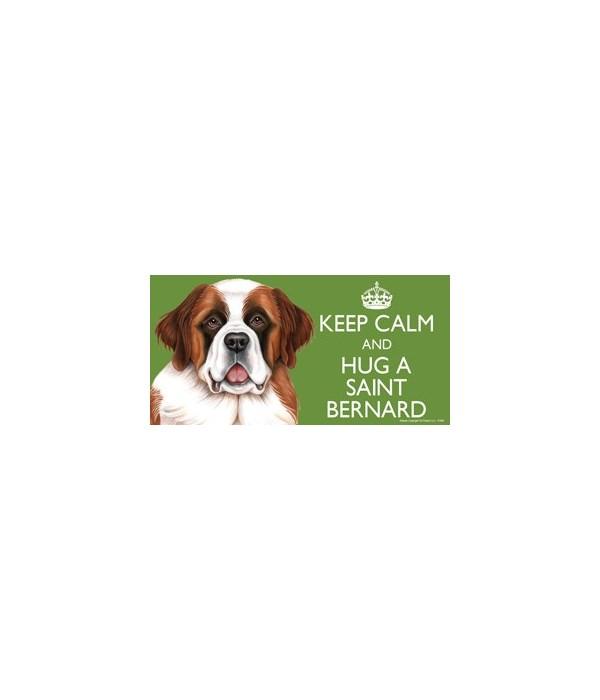 Keep Calm and Hug a Saint Bernard 4x8 Ca