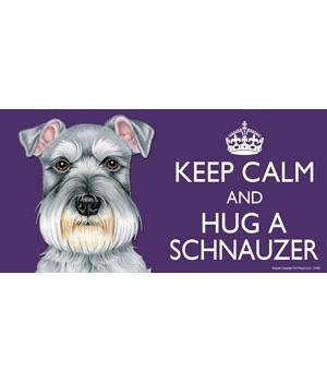 Keep Calm and Hug a Schnauzer 4x8 Car Ma