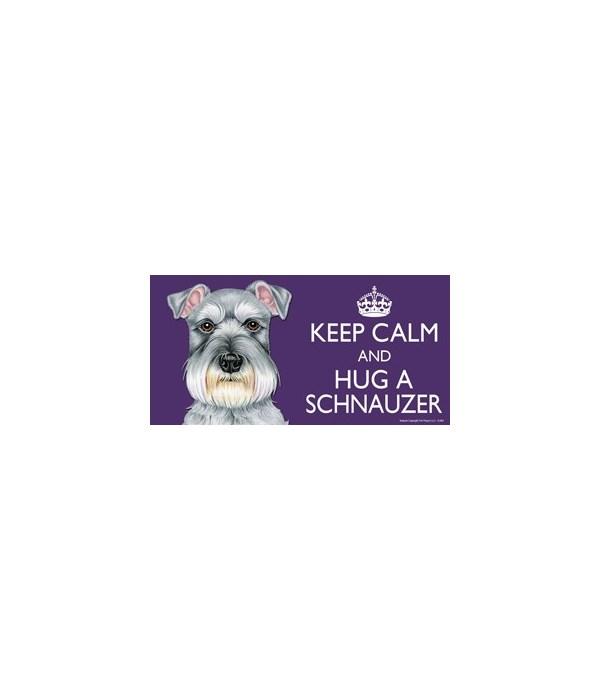 Keep Calm and Hug a Schnauzer 4x8 Car Ma