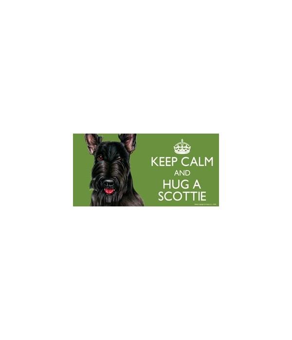 Keep Calm and Hug a Scottie 4x8 Car Magn