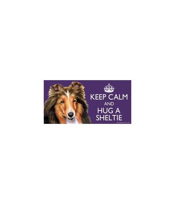 Keep Calm and Hug a Sheltie 4x8 Car Magn