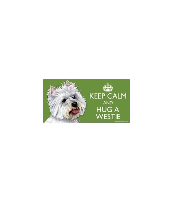 Keep Calm and Hug a Westie 4x8 Car Magne