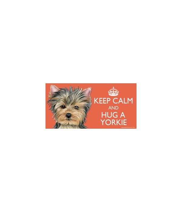 Keep Calm and Hug a Yorkie 4x8 Car Magne