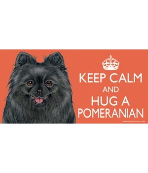 Keep Calm and Hug a Pomeranian (black) 4