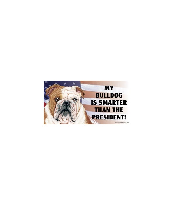 My Bulldog is smarter than the President