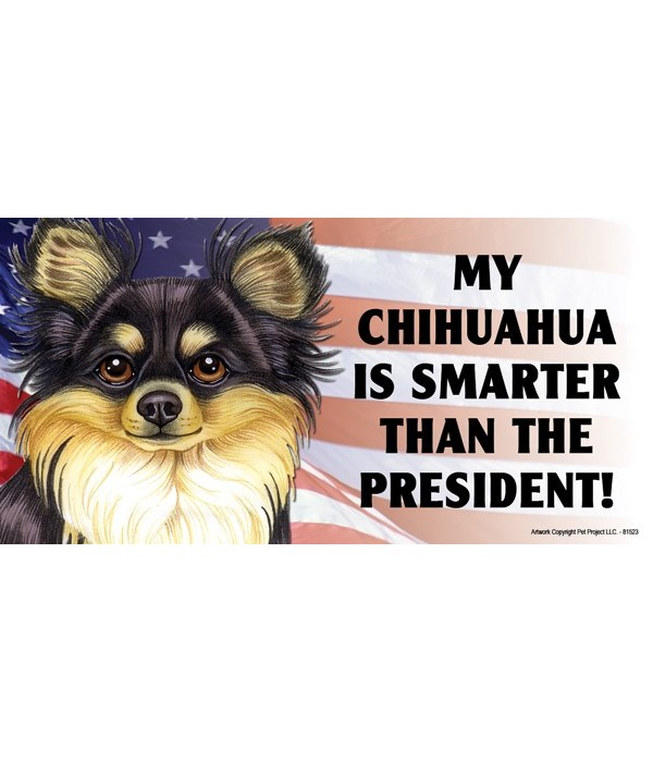 My Chihuahua is smarter than the Preside