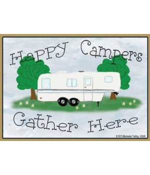Happy Campers Gather Here - fifth wheel