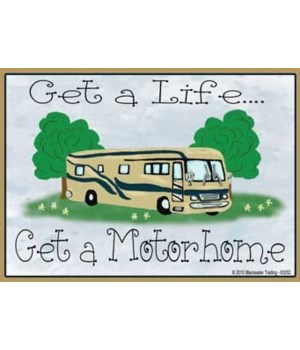 Get a Life…Get a Motorhome Magnet