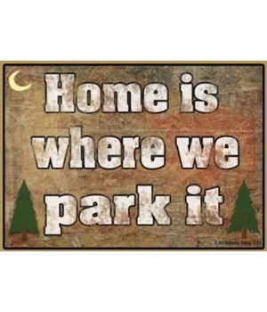 Home is where we park it - rustic Magnet