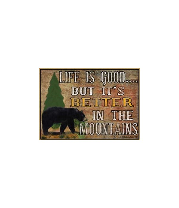 Life is better in the mountains Magnet