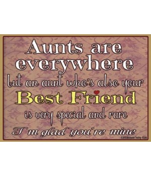 Aunts are everywhere Magnet