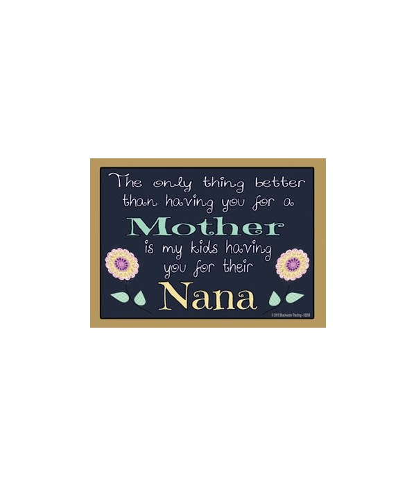 The only thing better - Nana Magnet