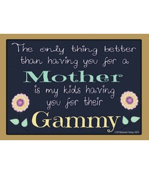 The only thing better - Gammy Magnet