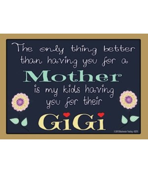 The only thing better - Gigi Magnet