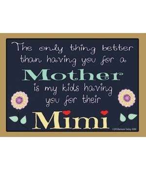 The only thing better - Mimi Magnet