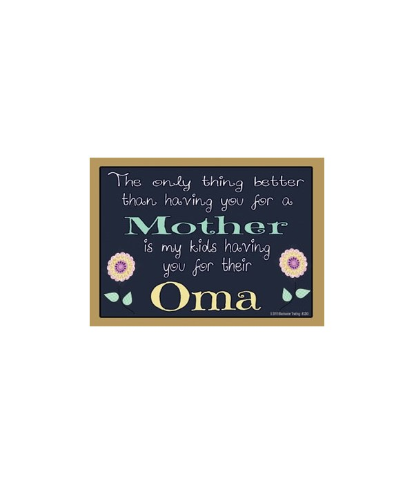 The only thing better - Oma Magnet