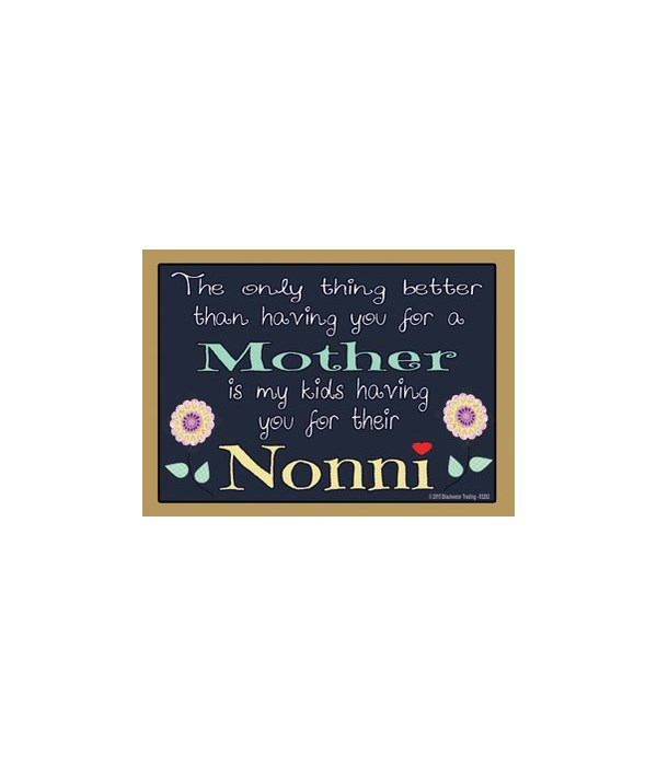 The only thing better - nonni Magnet