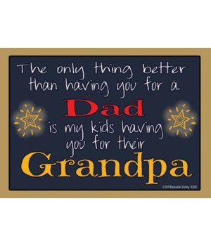 The only thing better - Grandpa Magnet