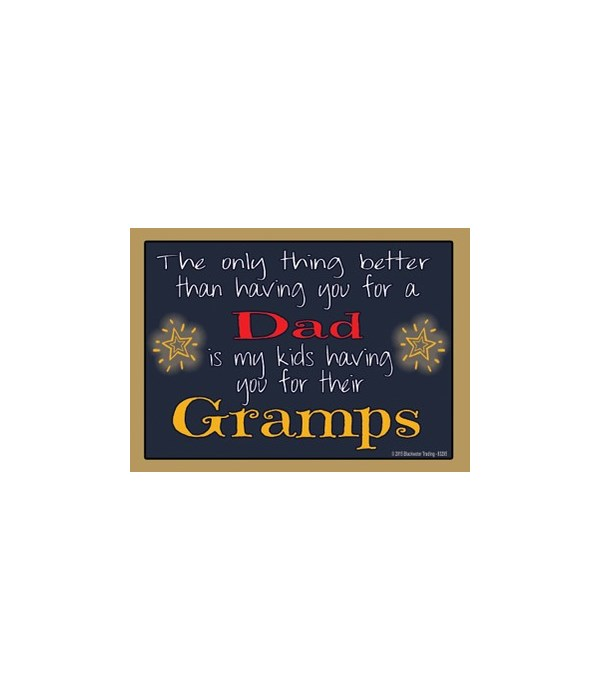 The only thing better - Gramps Magnet