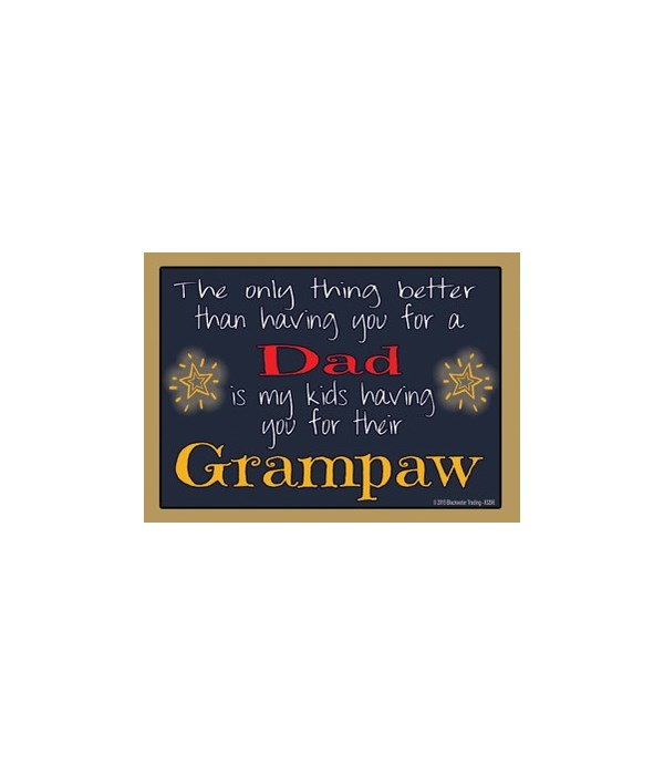The only thing better - Grampaw Magnet