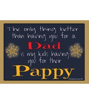 The only thing better - Pappy Magnet