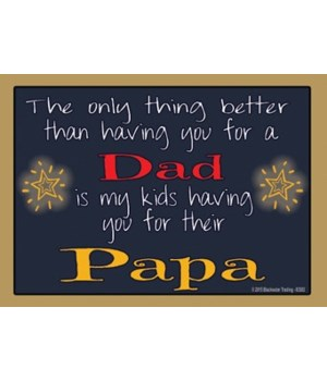 The only thing better - Papa Magnet