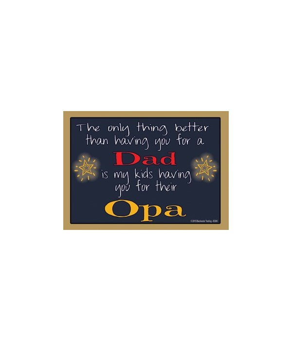 The only thing better - Opa Magnet