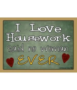I love housework Magnet