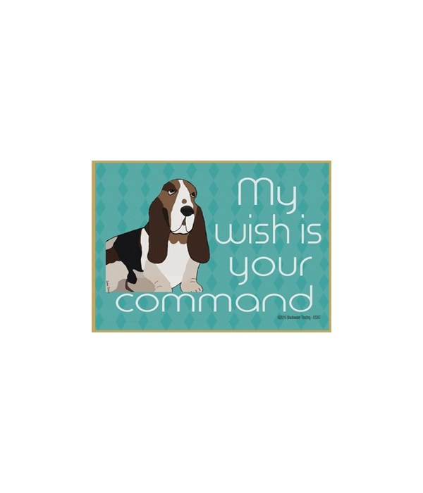my wish is your command - basset hound M