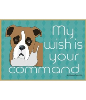 my wish is your command - boxer Magnet