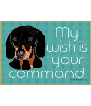 my wish is your command - black and tan