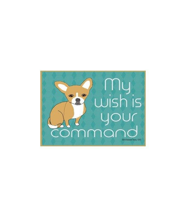 my wish is your command - tan chihuahua
