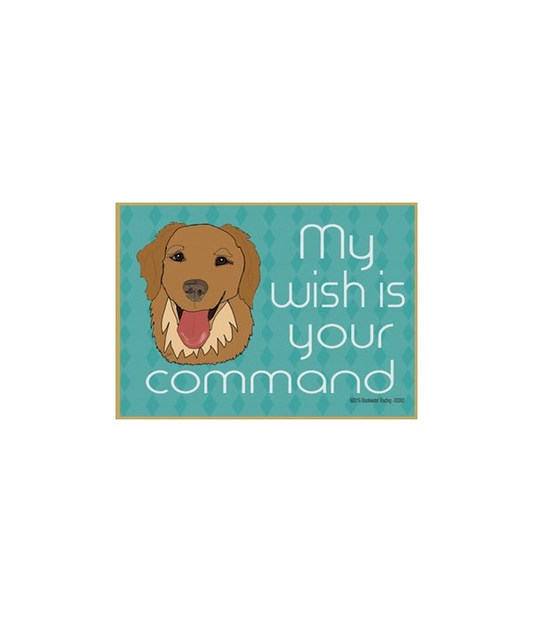 my wish is your commad - golden retrieve