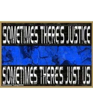 Sometimes theres Justice Magnet