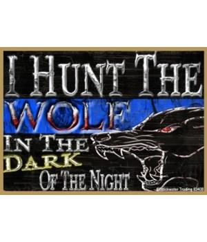 I Hunt The Wolf Magnet
