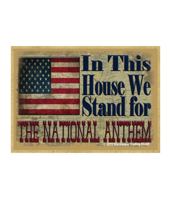 We Stand For National Anthem  Magnet