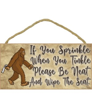 Bigfoot If you sprinkle When You Tinkle