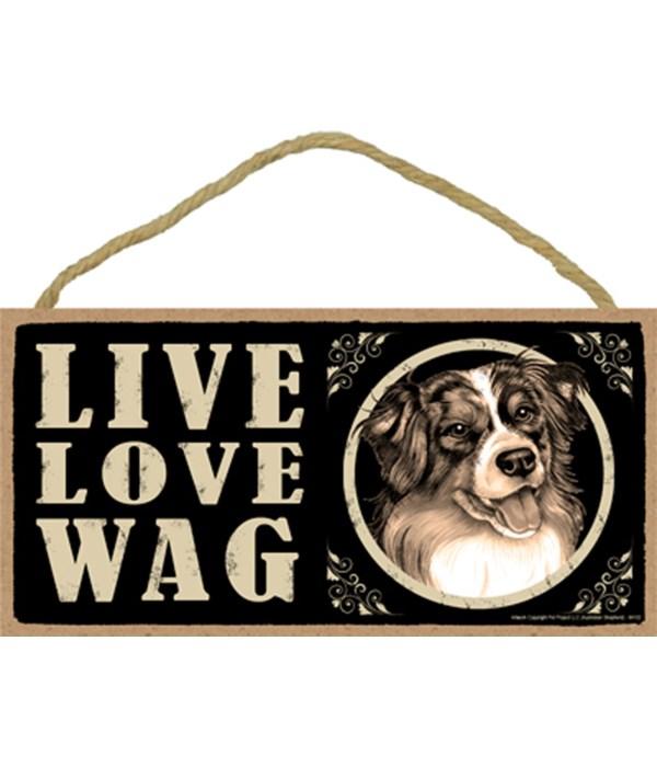 *Aussie Live Love Wag 5x10 Plaque