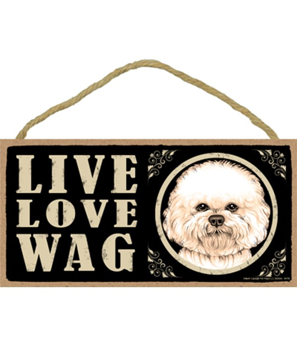 Bichon Live Love Wag 5x10 plaque